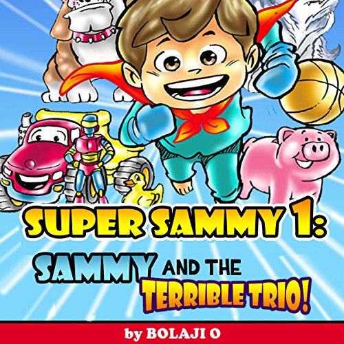 Super Sammy and the Terrible Trio Bullies Be-Gone audiobook cover art