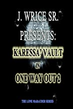 Karessa' Vault In One Way Out 2: The Lone Marauder Series: Volume 2 (Karessa' Vault In No Way Out 2)