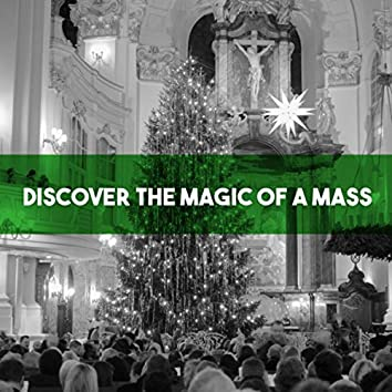 Discover the Magic of a Mass