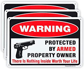 "3 Pack Gun Sign, There is Nothing Here Worth Your Life, Protected by Armed Property Owner Sign, 10""x 7"" .04"" Aluminum Sign Rust Free Aluminum-UV Protected and Weatherproof"