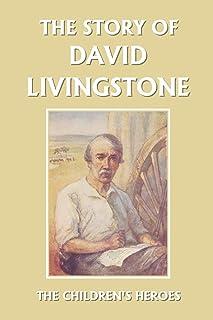 The Story of David Livingstone (Yesterday's Classics)