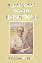 The Story من David livingstone (Yesterday 's كلاسيكية) (الأطفال Heroes)