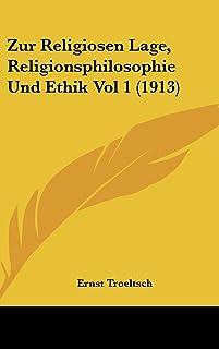 Zur Religiosen Lage, Religionsphilosophie Und Ethik Vol 1 (1913)