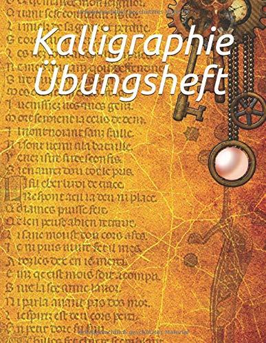 Kalligraphie Übungsheft: Übungsheft für Hand Lettering und Kalligraphie, 120 Seiten zum Üben der schönen Schriften