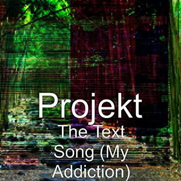 The Text Song (My Addiction)