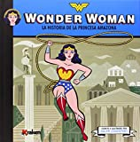 Wonder Woman: La historia de la princesa amazona (MINI-SUPEHEROES)