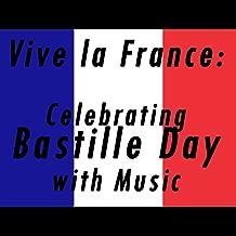 Vive La France: Celebrating Bastille Day with Music