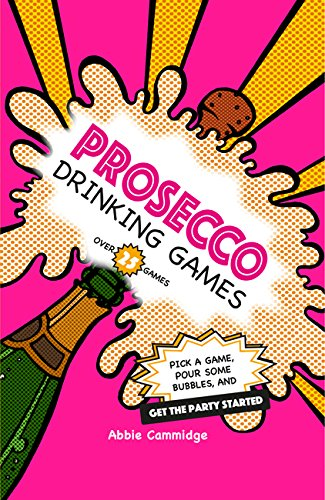 Prosecco Drinking Games: Pick a Game, Pour Some Bubbles, and Get the Party Started