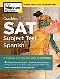 Cracking the SAT Subject Test in Spanish, 16th Edition: Everything You Need to Help Score a Perfect 800...