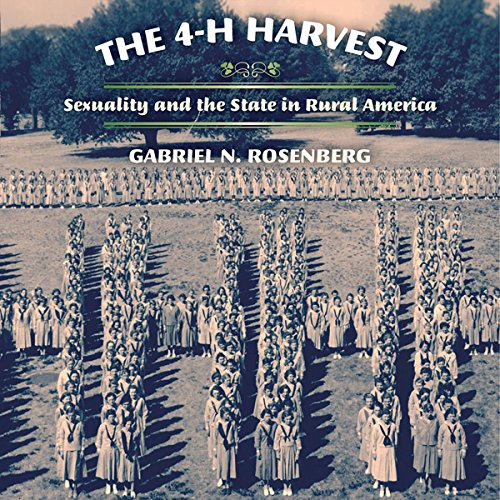 The 4-H Harvest     Sexuality and the State in Rural America              By:                                                                                                                                 Gabriel N. Rosenberg                               Narrated by:                                                                                                                                 Scott Carrico                      Length: 12 hrs and 41 mins     1 rating     Overall 5.0