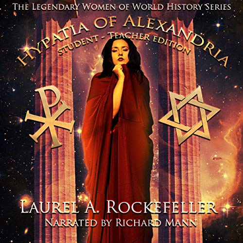 Hypatia of Alexandria: Student-Teacher Edition Audiobook By Laurel A. Rockefeller cover art