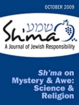 Sh'ma on Mystery and Awe: Science and Religion (Sh'ma Journal: Independent Thinking on Contemporary Judaism Book 40)