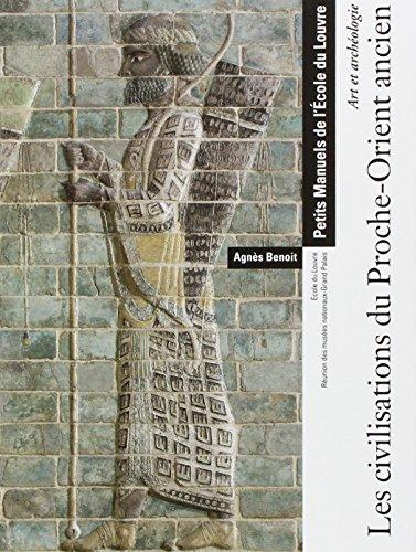 Les civilisations du Proche-Orient ancien : Art et archéologie