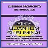 Subliminal Productivity Be Productive