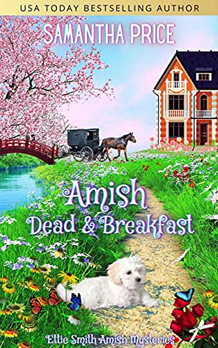 Amish Dead & Breakfast: Amish Cozy Mystery (Ettie Smith Amish Mysteries Book 24)