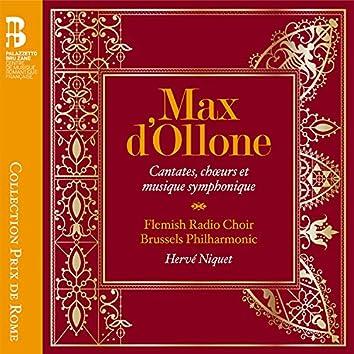 Max d'Ollone: Cantates, chœurs et musique symphonique