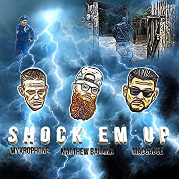 Shock Em Up (feat. Maccabee & Mykrophone)