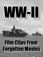WW-II, film clips from forgotten movies