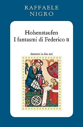 Hohenstaufen: I fantasmi di Federico II