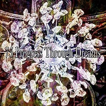 75 Progress Through Dreams