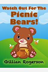 Children's Book - Watch Out For The Picnic Bears! Kindle Edition