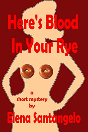 Here's Blood In Your Rye (short story)