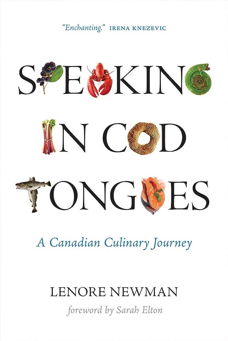 小屋称賛引き算Speaking in Cod Tongues: A Canadian Culinary Journey (Digestions Book 1) (English Edition)