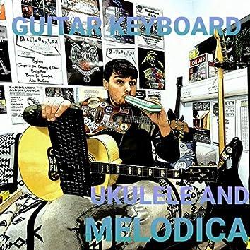 Guitar Keyboard Ukulele and Melodica