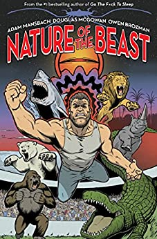 Nature of the Beast: A Graphic Novel by [Adam Mansbach, Douglas Mcgowan, Owen Brozman]