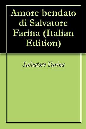 Amore bendato di Salvatore Farina