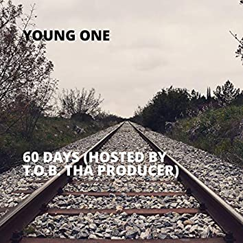 60 Days (Hosted By T.O.B. Tha Producer)