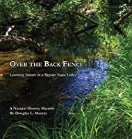 Over the Back Fence: Learning Nature in a Bygone Napa Valley