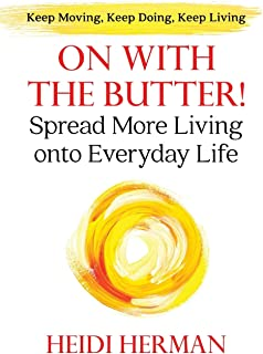 On With The Butter: Spread More Living onto Everyday Life