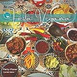 Party-Planer: Fiesta Vegana: mexikanisches TexMex-Buffet schnell, einfach und köstlich vegan. Geschenkbuch und Planungshilfe