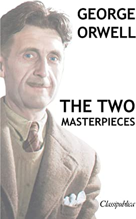 George Orwell - The two masterpieces: Animal Farm - 1984
