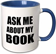 3dRose Ask me About My Book - Advertise Your Writing - Writer Author self-Promotion - Promote Advertising - Two Tone Blue Mug, 11oz (Mug_161909_6)