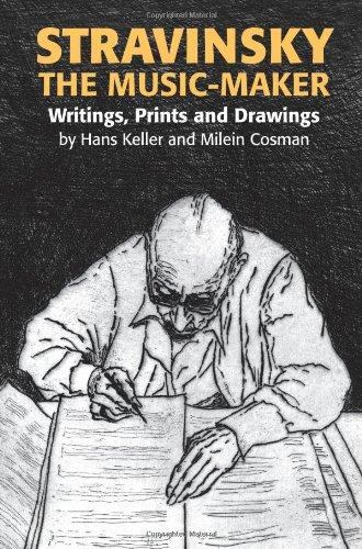 Keller, H: Stravinsky the Music-Maker - Writings, Prints and: Writings, Prints and Drawings