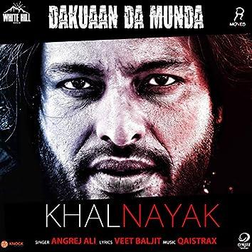 """Khalnayak (From """"Dakuaan Da Munda"""")"""