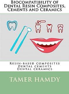 Biocompatibility of Dental Resin Composites, Cements and Ceramics: Resin-based composites Dental cements Dental ceramics