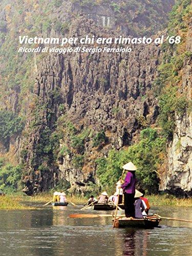 Vietnam per chi era rimasto al '68 (Viaggi e avventure Vol. 6)