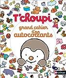 T'choupi:Grand cahier d'autocollants - Mon grand cahier d'autocollants - Dès 2 ans