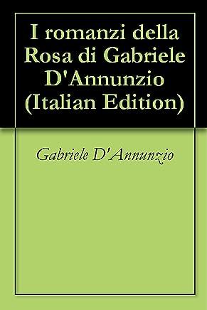 I romanzi della Rosa di Gabriele DAnnunzio