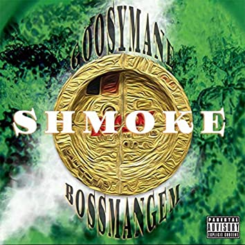 Shmoke (feat. Bossmangem)