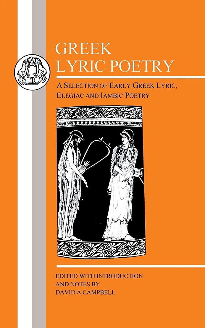 社交的ホーム静かなGreek Lyric Poetry (Bcp Greek Texts)