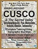 Hiking Around Cusco & The Sacred Valley Peru Inca Empire Complete Trekking/Hiking/Walking Topographic Map Atlas Cuzco/Qosqo/Qusqu City, Pisac, ... Map (Travel Guide Hiking Trail Maps Peru)