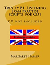 Trinity B1  Listening Exam practise scripts for CD1: CD not included