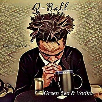 Green Tea & Vodka