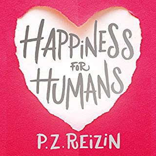 Happiness for Humans                   By:                                                                                                                                 P. Z. Reizin                               Narrated by:                                                                                                                                 Gavin Osborn                      Length: 10 hrs and 51 mins     74 ratings     Overall 4.5