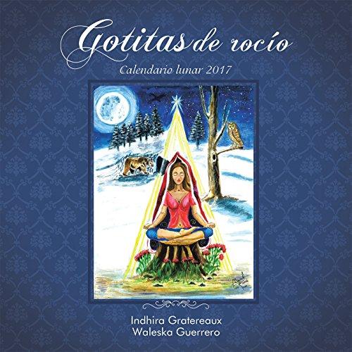 Gotitas De Rocío: Calendario Lunar 2017