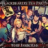 Songtexte von Blackbeard's Tea Party - Whip Jamboree